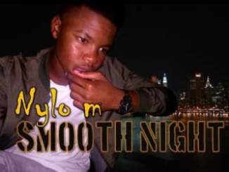 DOWNLOAD Nylo M Smooth Night (Afro Tech) Mp3 Fakaza