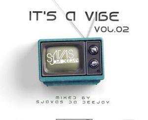 Sjavas Da Deejay It's A Vibe Quarantine Sessions Vol 2 Mix Mp3 Download Fakaza