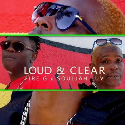 DOWNLOAD Souljah Luv & Fire G Loud & Clear Mp3 Fakaza