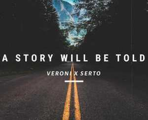 Veroni & Serto A Story Will Be Told Mp3 Download Fakaza
