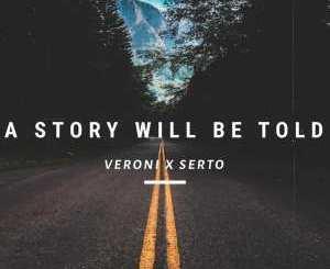 Veroni & Serto A Story Will Be Told Mp3 Download Fakaza