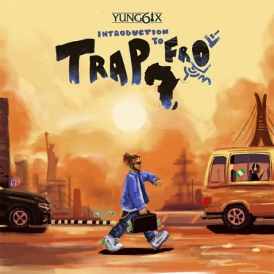 Yung6ix Introduction to Trapfro Album Download Fakaza
