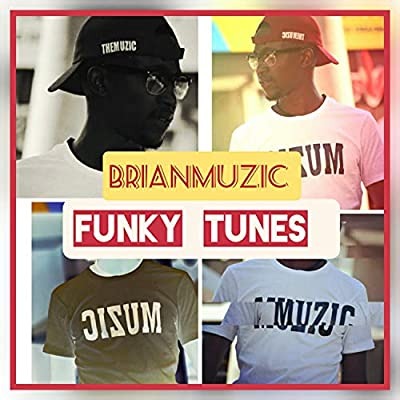 DOWNLOAD BrianMuzic Funky Tunes (Original Mix) Mp3 Fakaza