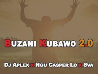 Dj Aplex x Ngu Casper Lo x Sva Buzani Kubawo 2.0 Mp3 Download