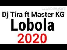Dj Tira ft Master KG Lobola (2020) Mp3 Download