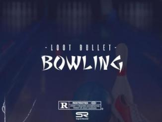 Loot Bullet Bowling Mp3 Download