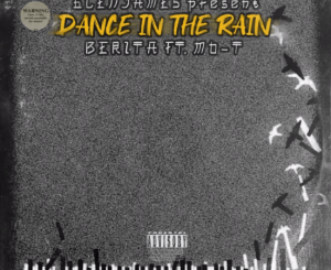 DOWNLOAD Berita Dance in the Rain Ft. Mo-T (The Yano Remake) Mp3 Fakaza