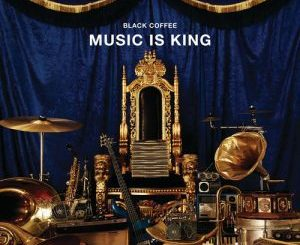Download Black Coffee Music Is King EP Zip