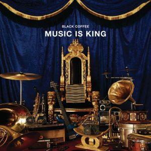 Download Black Coffee Music Is King EP Zip