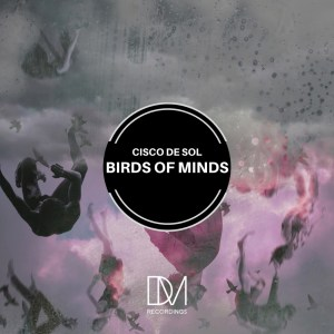 Cisco De Sol Birds of Minds Mp3 Fakaza Download