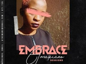 DJ Mandy Embrace AmaPiano Session Vol. II Mp3 Fakaza Download