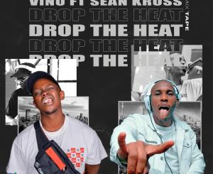 DJ Vino Drop The Heat Mix Download Fakaza
