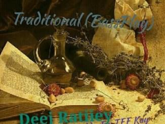 DOWNLOAD Deej Ratiiey & Buddy F Traditional (BassPlay) Ft. TEE Kay Mp3 Fakaza