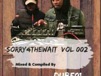 Dub501 Sorry4TheWait Vol 002 Mix Mp3 Fakaza Download