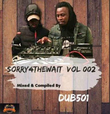Dub501 Sorry4TheWait Vol 002 Mix Mp3 Fakaza Download