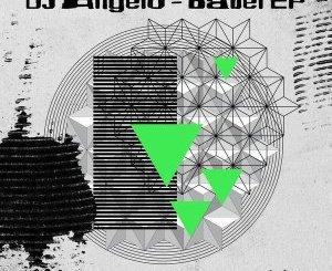 DOWNLOAD DJ Angelo Babel EP Zip Fakaza