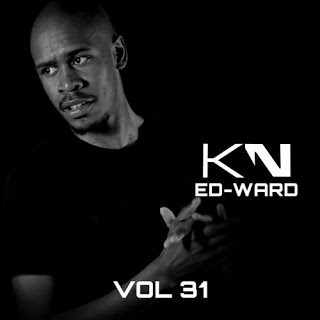 Ed-Ward KN Podcast Vol 31 Mp3 Fakaza Download