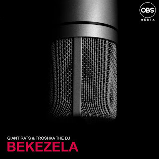 DOWNLOAD Giant Rats & Troshka The Dj Bekezela (Original Mix) Mp3 Fakaza