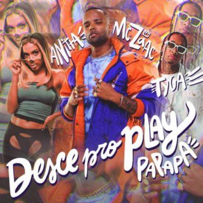 MC Zaac, Anitta & Tyga Desce pro Play Mp3 Download