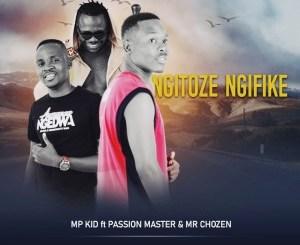 DOWNLOAD MP Kid Ngitoze Ngifike Ft. Passion Master & Mr Chozen (Prod.By Trinity Tunez) Mp3 Fakaza