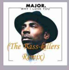 Major Why I love you Mp3 Fakaza Download