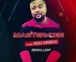 DOWNLOAD Master Dee Rebellion (Remix) Ft. Sdudla Somdantso Mp3