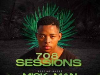 Mick-Man 708 Sessions Guest Mix Mp3 Fakaza Download