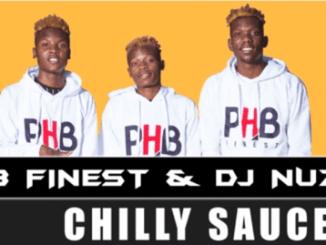 DOWNLOAD PHB Finest & DJ Nuzz Chilly Sauce Mp3 Fakaza Music