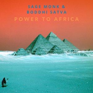 Sage Monk & Boddhi Satva Power To Africa Mp3 Fakaza Download