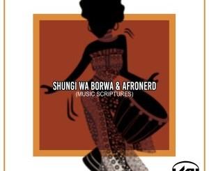 DOWNLOAD Shungi Wa Borwa & AfroNerd Music Scriptures Mp3 Fakaza