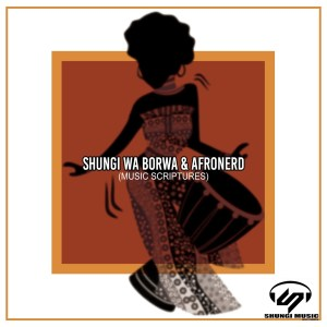 DOWNLOAD Shungi Wa Borwa & AfroNerd Music Scriptures Mp3 Fakaza