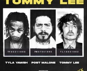 Tyla Yaweh & Tommy Lee Tommy Lee Remix Mp3 Download