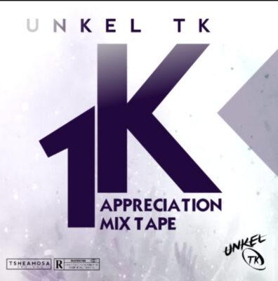 Unkel TK 1K Appreciation Mix Mp3 Fakaza music Download