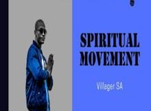 DOWNLOAD Villager SA Spiritual Movement (Afro Drum) Mp3 Fakaza