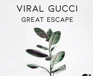 DOWNLOAD Viral Gucci Great Escape Mp3 Fakaza