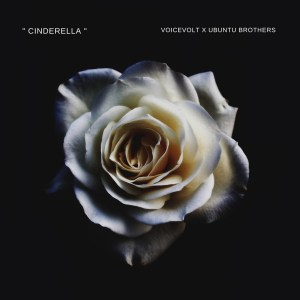 DOWNLOAD Voicevolt & Ubuntu Brothers Cinderella Mp3 Fakaza