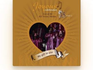 Joyous Celebration My Gift to You, Vol. 15, Pt. 2 Live At the ICC Arena Durban Download Fakaza