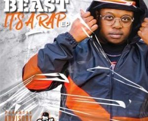Fakaza Music Download Beast It's A Rap EP Zip