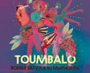 Fakaza Music Download Boddhi Satva & DJ Maphorisa Toumbalo Mp3
