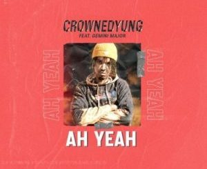 Fakaza Music Download CrownedYung Ah Yeah Mp3