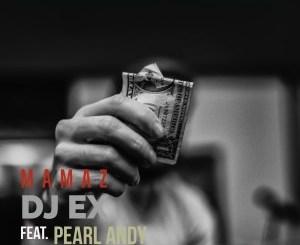 Fakaza Music Download DJ Ex Mamaz Ft. Pearl Andy Mp3