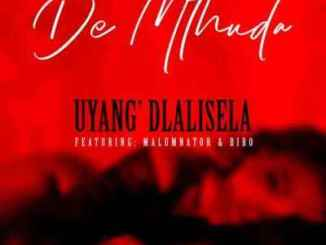 Fakaza Music Download De Mthuda Uyang'dlalisela Ft. MalumNator & Bibo Mp3