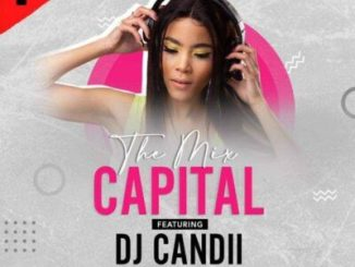 Fakaza Music Download Dj Candii The Mix Capital Mp3