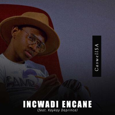 Fakaza Music Download CaswellSA Incwadi Encane feat. Kaykay Daprince Mp3