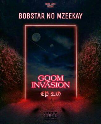 Fakaza Music Download Bobstar no Mzeekay Gqom Invasion 2 EP Zip