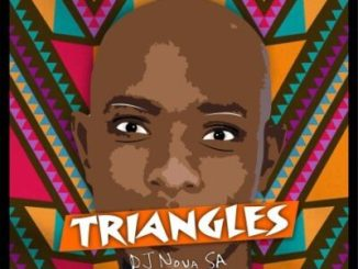 Fakaza Music Download DJ Nova SA Triangles EP Zip