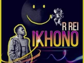 Fakaza Music Download R Rei IKHONO EP Zip