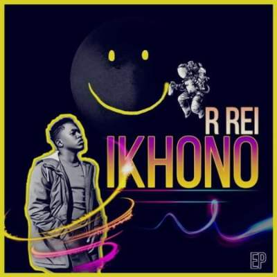 Fakaza Music Download R Rei IKHONO EP Zip