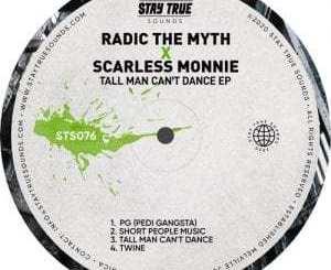 Fakaza Music Download Radic The Myth & Scarless Monnie Tall Man Can't Dance EP Zip