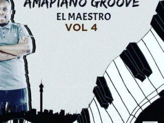 Fakaza Music Download El Maestro Amapiano Groove Vol 4 Mix Mp3